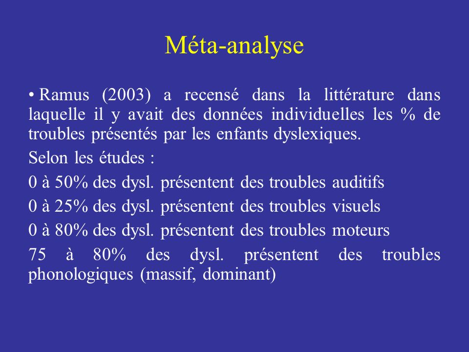 Méta-analyse Ramus (2003) a recensé dans la littérature dans laquelle il y avait des données individuelles les % de troubles présentés par les enfants