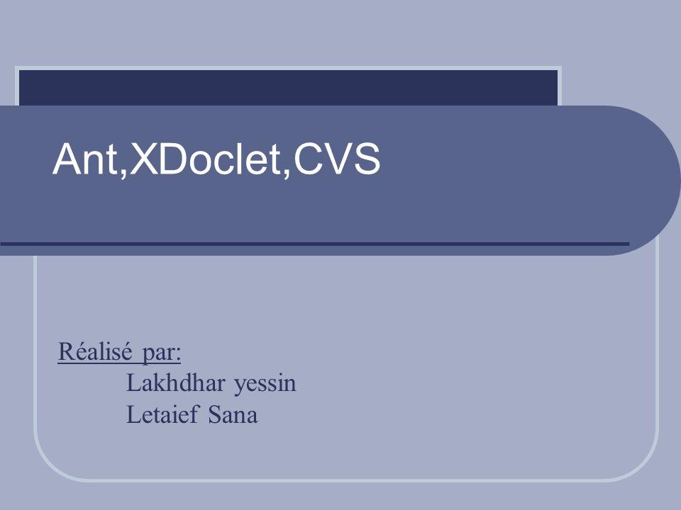 Ant,XDoclet,CVS Réalisé par: Lakhdhar yessin Letaief Sana