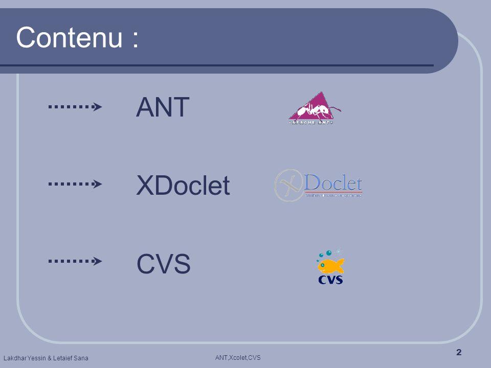 ANT,Xcolet,CVS Lakdhar Yessin & Letaief Sana 2 Contenu : ANT XDoclet CVS