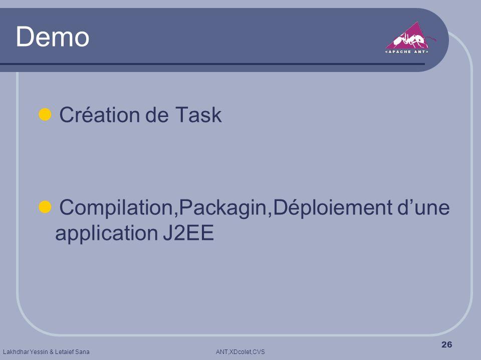 ANT,XDcolet,CVSLakhdhar Yessin & Letaief Sana 26 Demo Création de Task Compilation,Packagin,Déploiement dune application J2EE