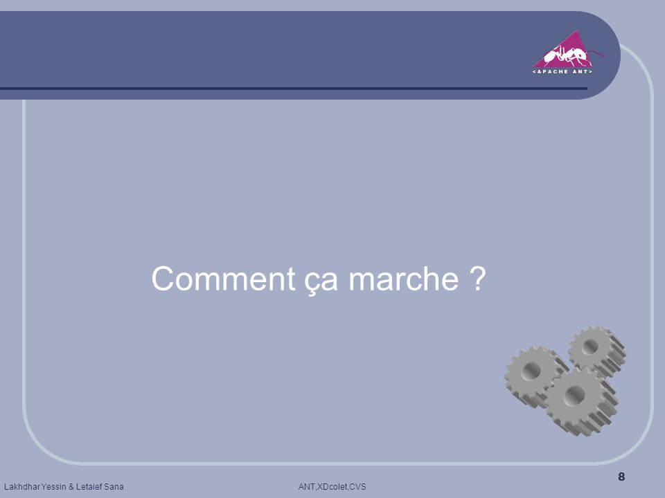 ANT,XDcolet,CVSLakhdhar Yessin & Letaief Sana 8 Comment ça marche ?