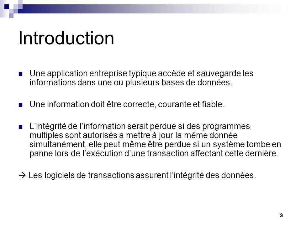 24 Transaction gérée par le Conteneur Le conteneur EJB définit les frontières de la transaction.