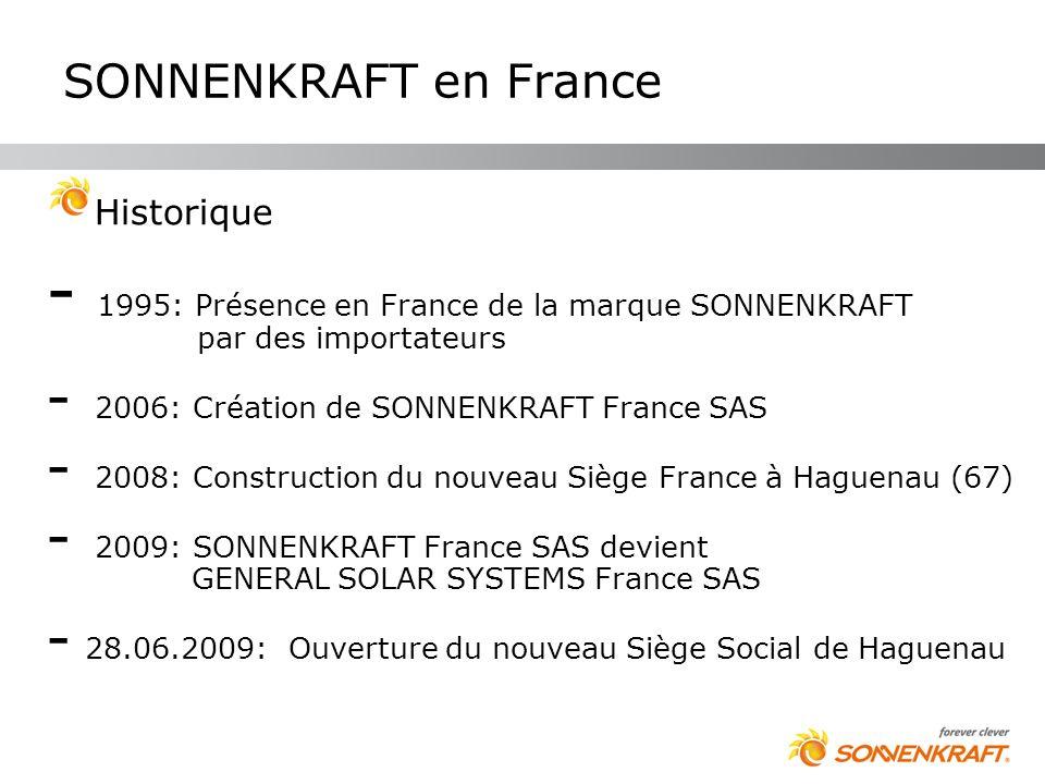 SONNENKRAFT en France Historique - 1995: Présence en France de la marque SONNENKRAFT par des importateurs - 2006: Création de SONNENKRAFT France SAS -
