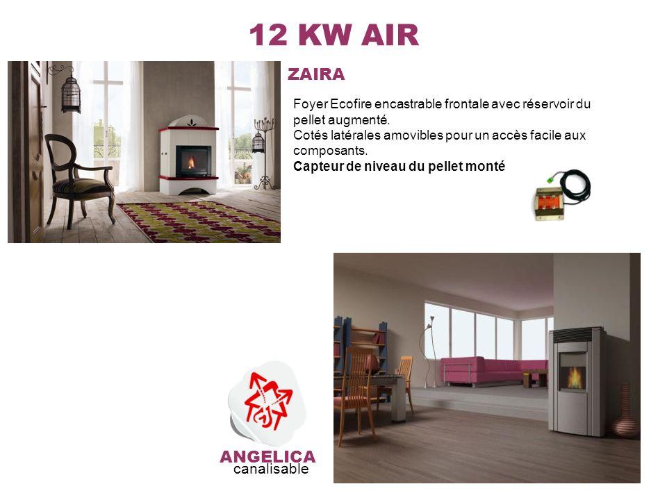 12 KW AIR ZAIRA ANGELICA Foyer Ecofire encastrable frontale avec réservoir du pellet augmenté. Cotés latérales amovibles pour un accès facile aux comp
