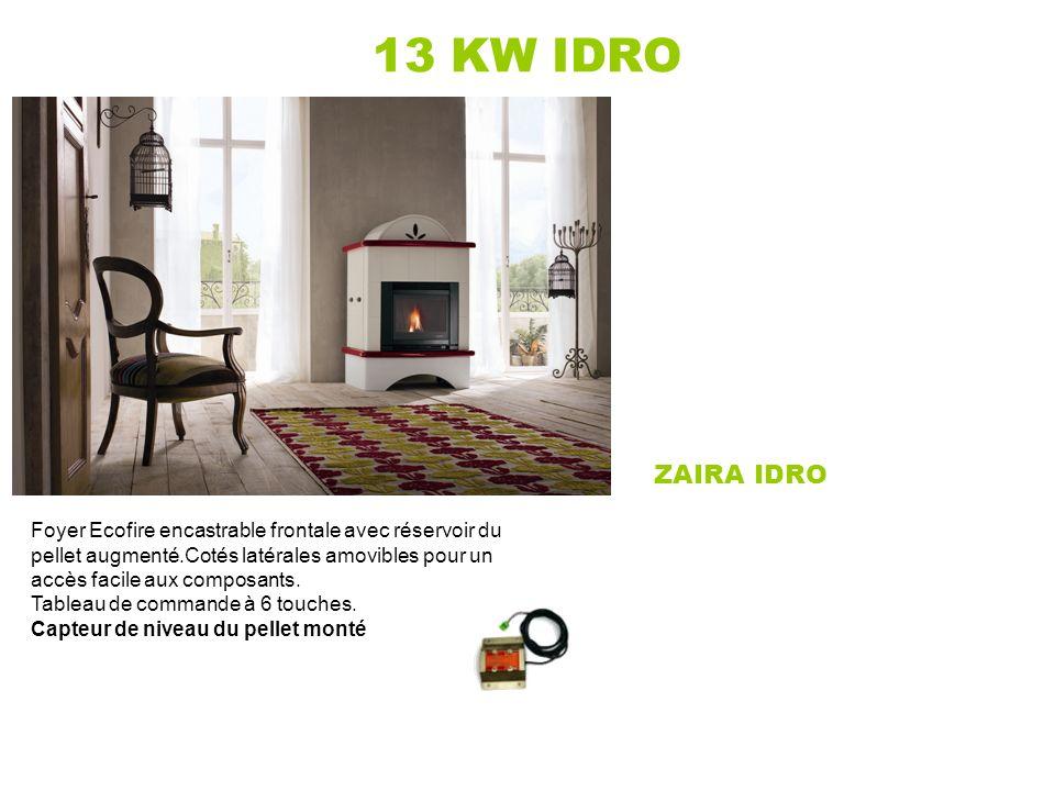 13 KW IDRO ZAIRA IDRO Foyer Ecofire encastrable frontale avec réservoir du pellet augmenté.Cotés latérales amovibles pour un accès facile aux composan
