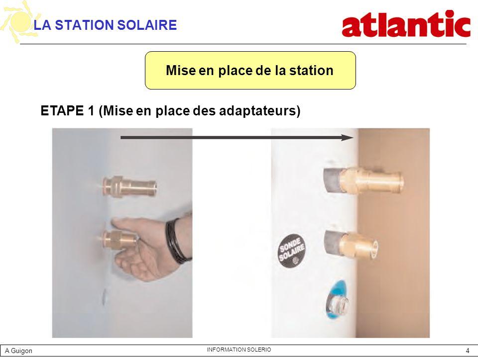 5 INFORMATION SOLERIO LA STATION SOLAIRE ETAPE 2 (Mise en place du vase dexpansion) A Guigon
