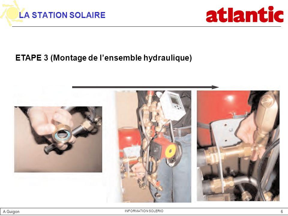 7 INFORMATION SOLERIO LA STATION SOLAIRE ETAPE 4 (Raccordement du vase dexpansion et de la canne dévacuation du glycol) A Guigon