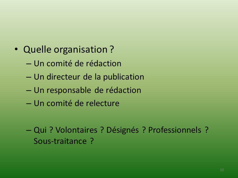 Quelle organisation ? – Un comité de rédaction – Un directeur de la publication – Un responsable de rédaction – Un comité de relecture – Qui ? Volonta