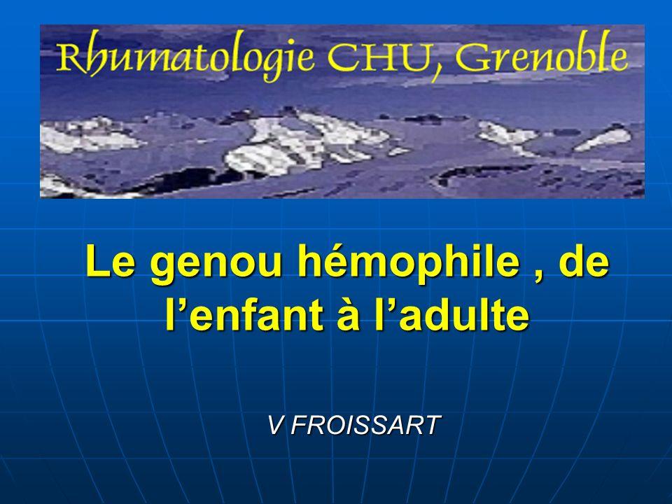 Le genou hémophile, de lenfant à ladulte V FROISSART
