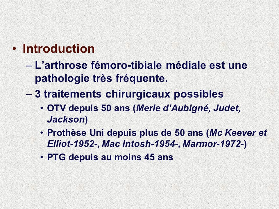 Introduction –Larthrose fémoro-tibiale médiale est une pathologie très fréquente.