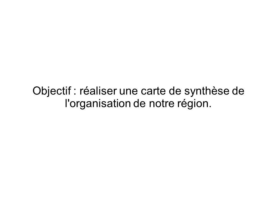 Objectif : réaliser une carte de synthèse de l'organisation de notre région.