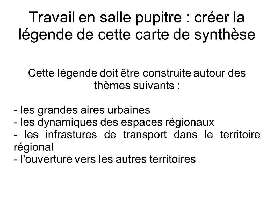 Cette légende doit être construite autour des thèmes suivants : - les grandes aires urbaines - les dynamiques des espaces régionaux - les infrastures