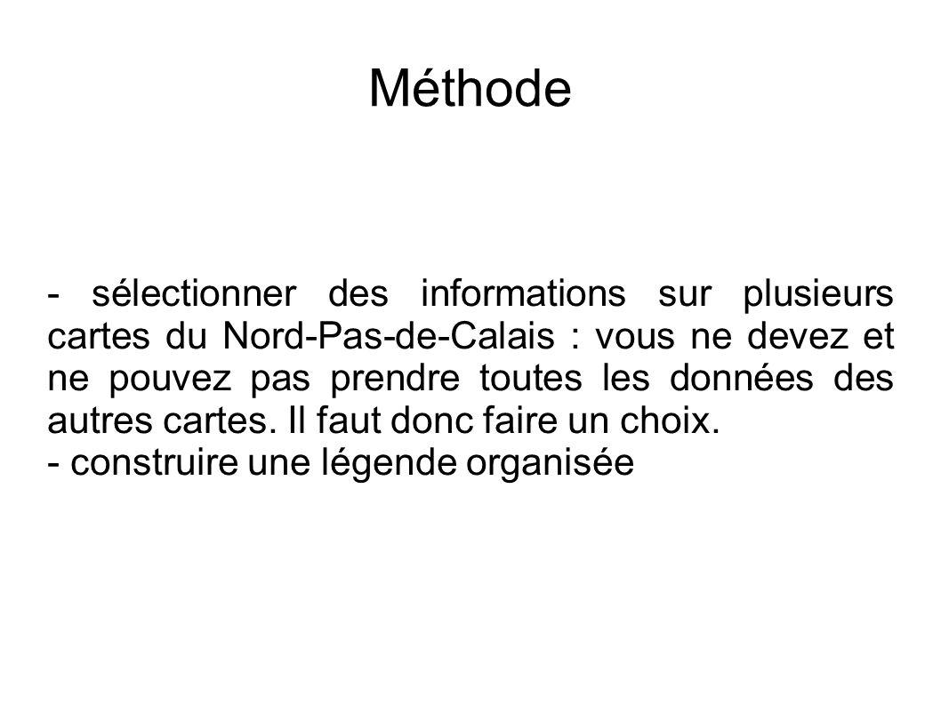 - sélectionner des informations sur plusieurs cartes du Nord-Pas-de-Calais : vous ne devez et ne pouvez pas prendre toutes les données des autres cart