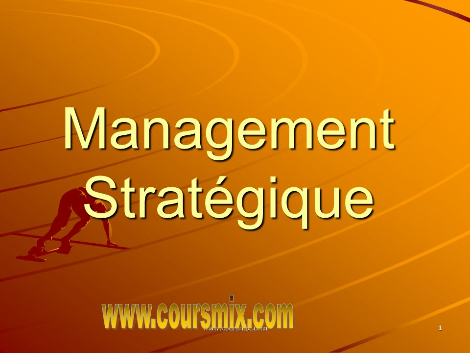 www.coursmix.com 1 Management Stratégique