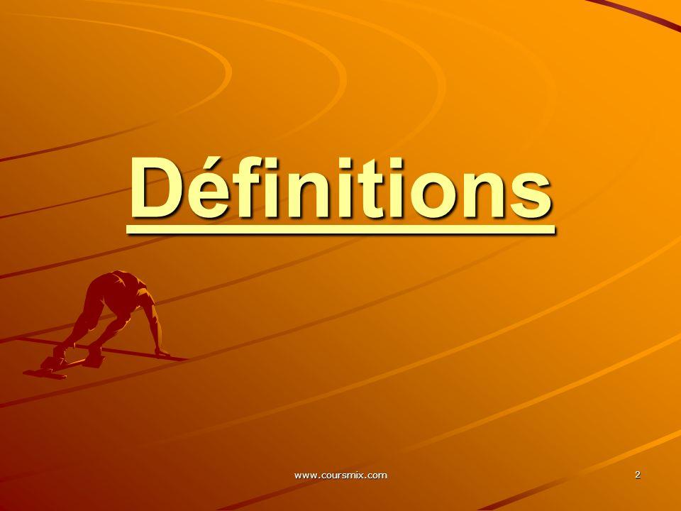 www.coursmix.com 2 Définitions