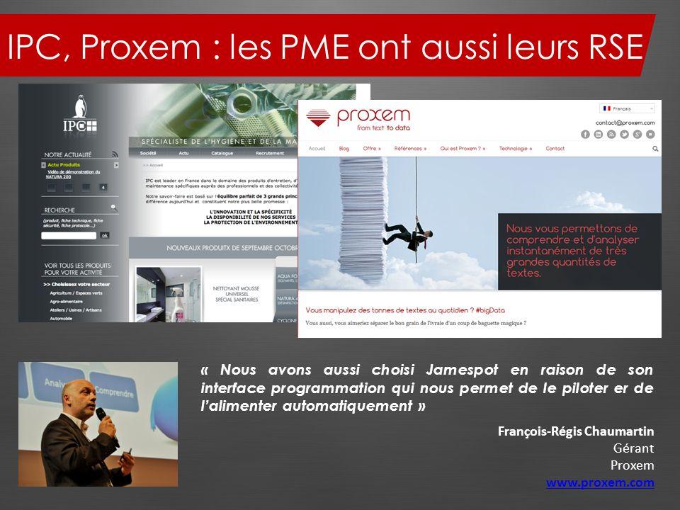 IPC, Proxem : les PME ont aussi leurs RSE « Nous avons aussi choisi Jamespot en raison de son interface programmation qui nous permet de le piloter er
