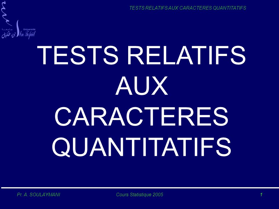 Pr.A. SOULAYMANICours Statistique 200522 TESTS RELATIFS AUX CARACTERES QUANTITATIFS III-1.