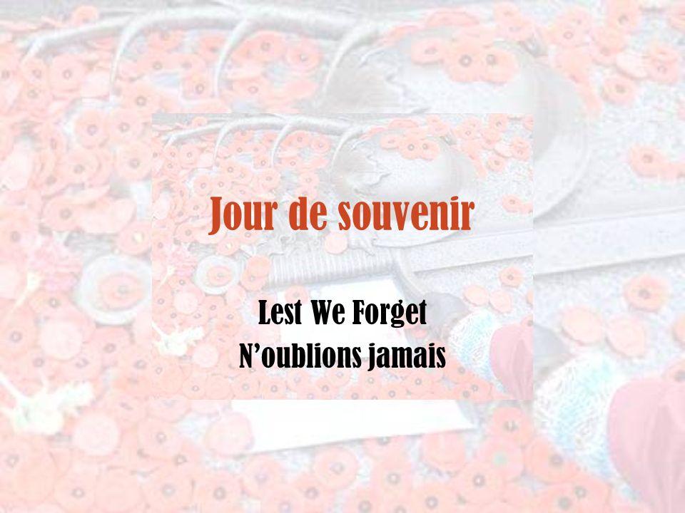 Jour de souvenir Lest We Forget Noublions jamais