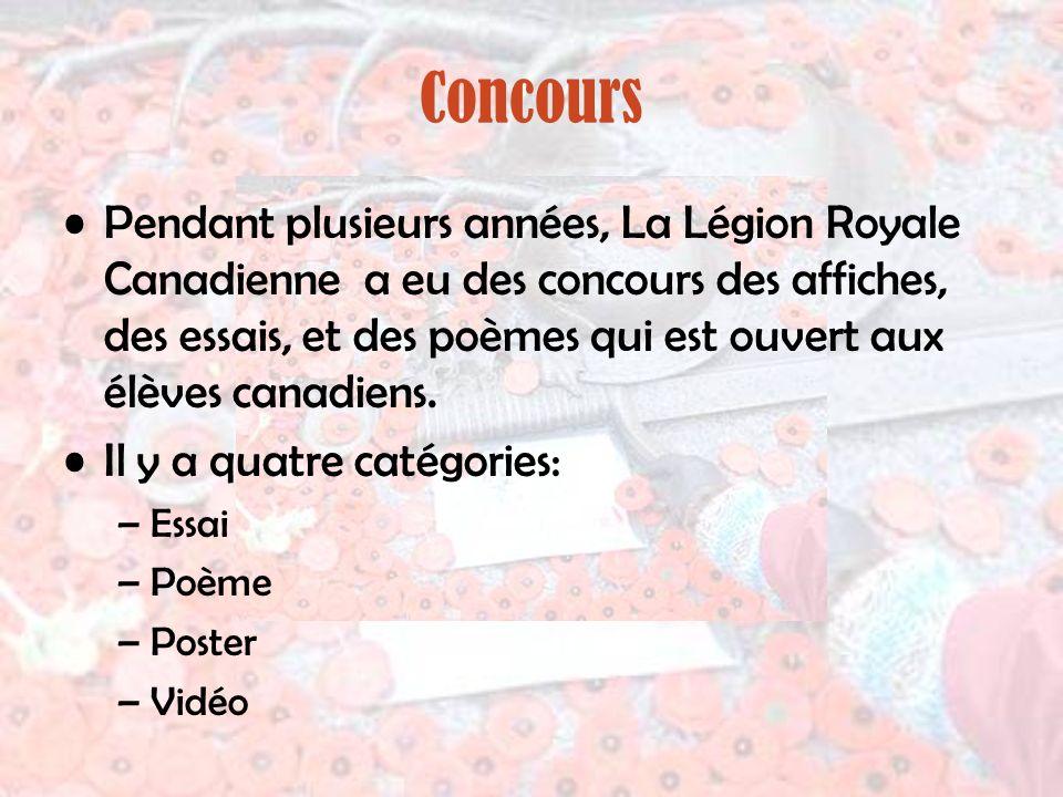 Concours Pendant plusieurs années, La Légion Royale Canadienne a eu des concours des affiches, des essais, et des poèmes qui est ouvert aux élèves can