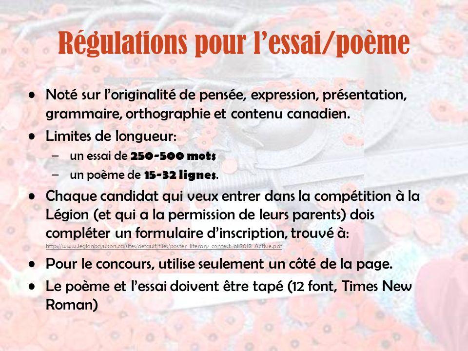 Régulations pour lessai/poème Noté sur loriginalité de pensée, expression, présentation, grammaire, orthographie et contenu canadien. Limites de longu
