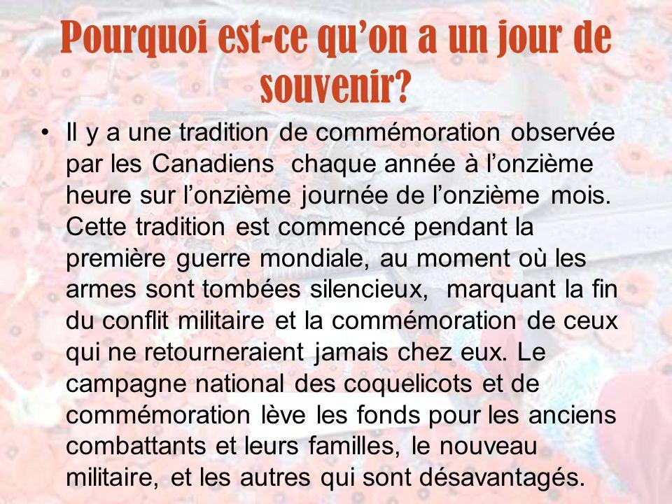 Pourquoi est-ce quon a un jour de souvenir? Il y a une tradition de commémoration observée par les Canadiens chaque année à lonzième heure sur lonzièm