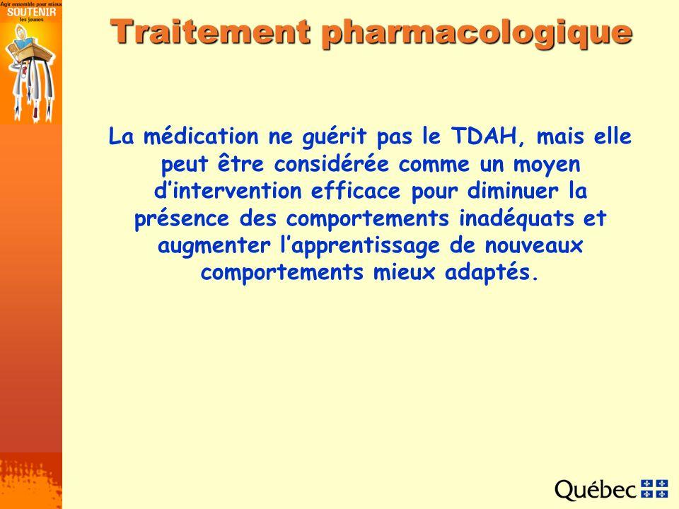 Traitement pharmacologique La médication ne guérit pas le TDAH, mais elle peut être considérée comme un moyen dintervention efficace pour diminuer la