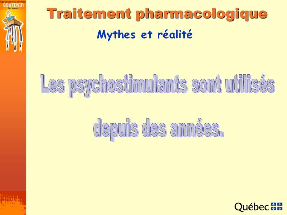 Mythes et réalité Traitement pharmacologique