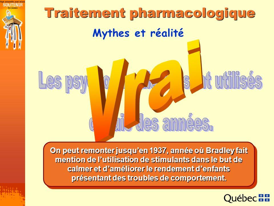 Mythes et réalité Traitement pharmacologique On peut remonter jusquen 1937, année où Bradley fait mention de lutilisation de stimulants dans le but de