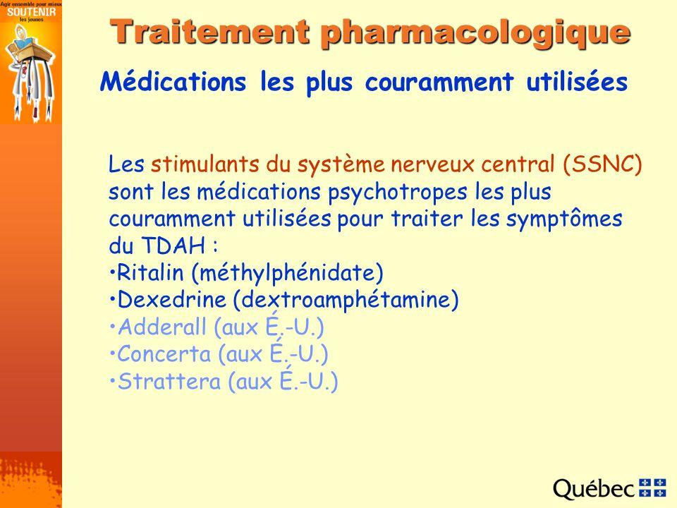 Médications les plus couramment utilisées Traitement pharmacologique Les stimulants du système nerveux central (SSNC) sont les médications psychotrope