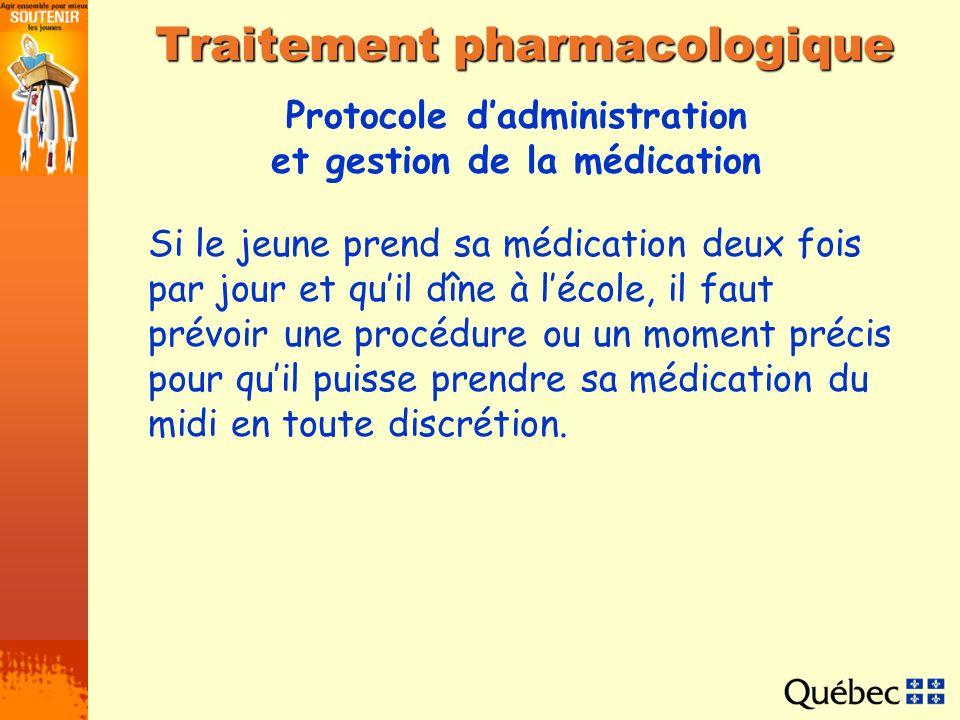 Protocole dadministration et gestion de la médication Traitement pharmacologique Si le jeune prend sa médication deux fois par jour et quil dîne à léc