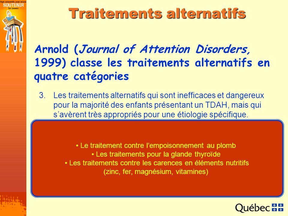 Traitements alternatifs 3.Les traitements alternatifs qui sont inefficaces et dangereux pour la majorité des enfants présentant un TDAH, mais qui savè