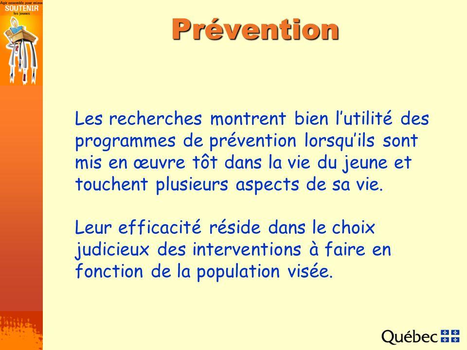 Prévention Les recherches montrent bien lutilité des programmes de prévention lorsquils sont mis en œuvre tôt dans la vie du jeune et touchent plusieu