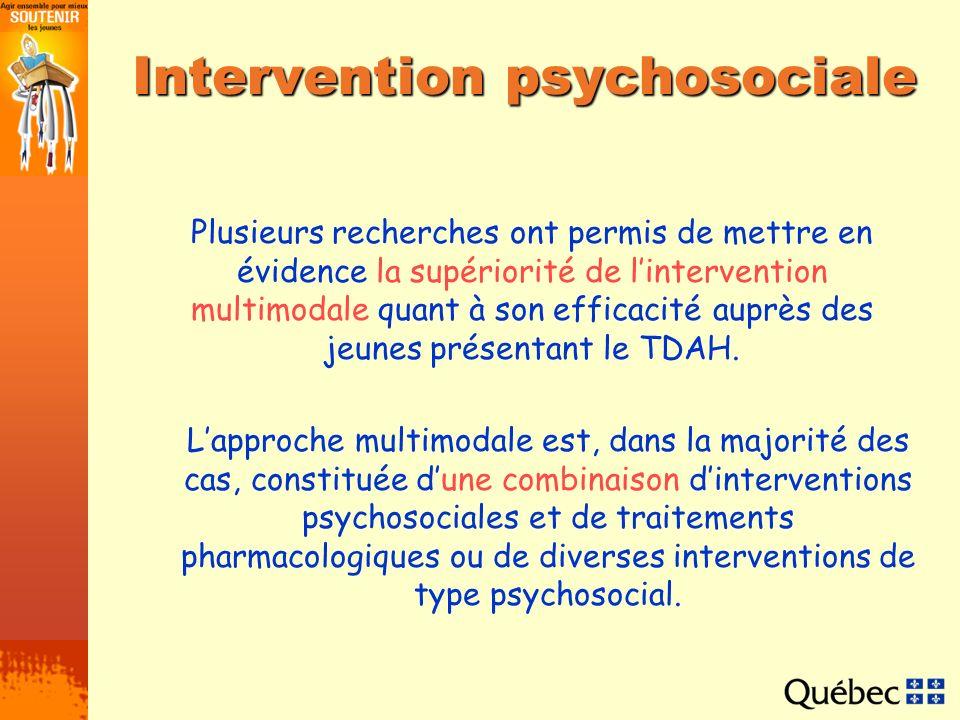 Intervention psychosociale Plusieurs recherches ont permis de mettre en évidence la supériorité de lintervention multimodale quant à son efficacité au