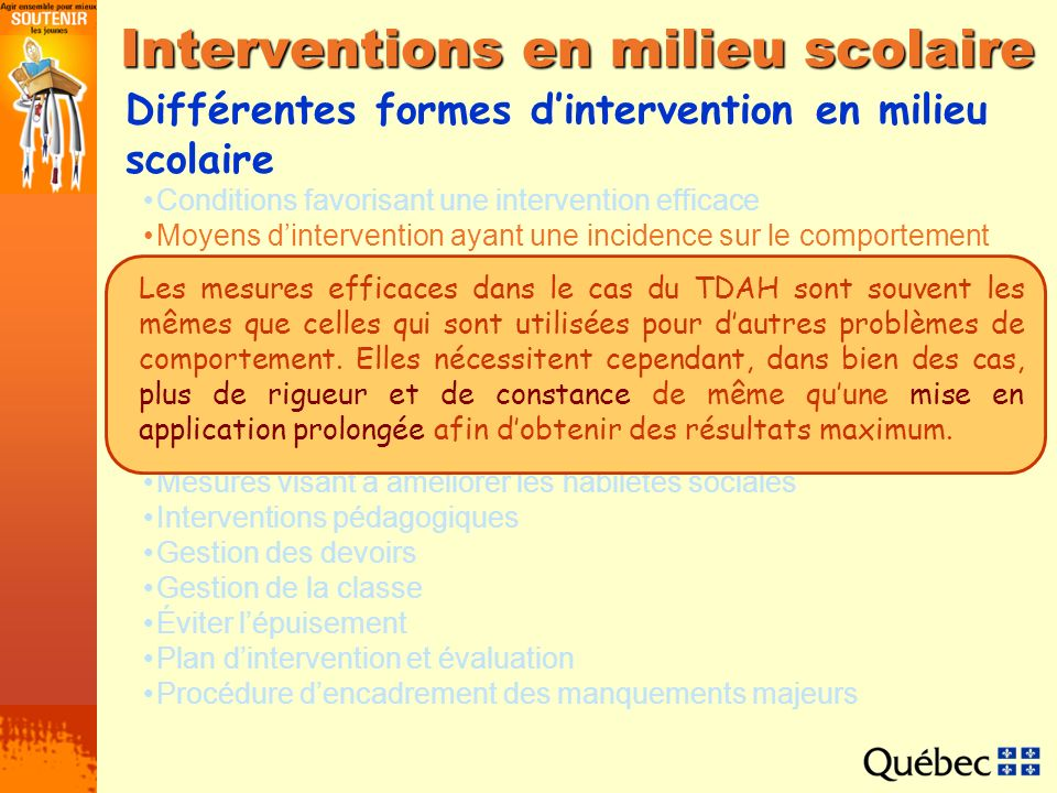 Interventions en milieu scolaire Conditions favorisant une intervention efficace Moyens dintervention ayant une incidence sur le comportement Système