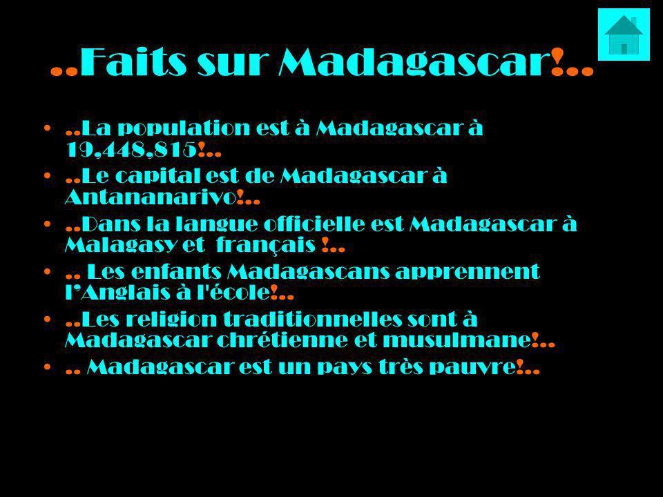 ..Faits sur Madagascar!....La population est à Madagascar à 19,448,815!....Le capital est de Madagascar à Antananarivo!....Dans la langue officielle e