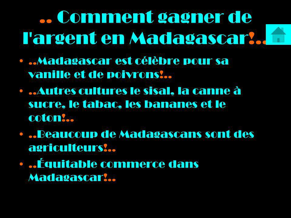 .. Comment gagner de l'argent en Madagascar!....Madagascar est célèbre pour sa vanille et de poivrons!....Autres cultures le sisal, la canne à sucre,