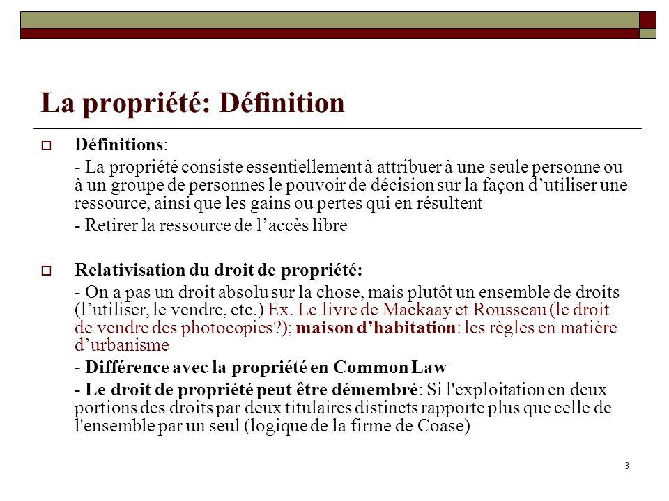 La propriété: Définition Définitions: - La propriété consiste essentiellement à attribuer à une seule personne ou à un groupe de personnes le pouvoir