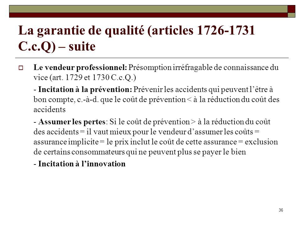 La garantie de qualité (articles 1726-1731 C.c.Q) – suite Le vendeur professionnel: Présomption irréfragable de connaissance du vice (art.