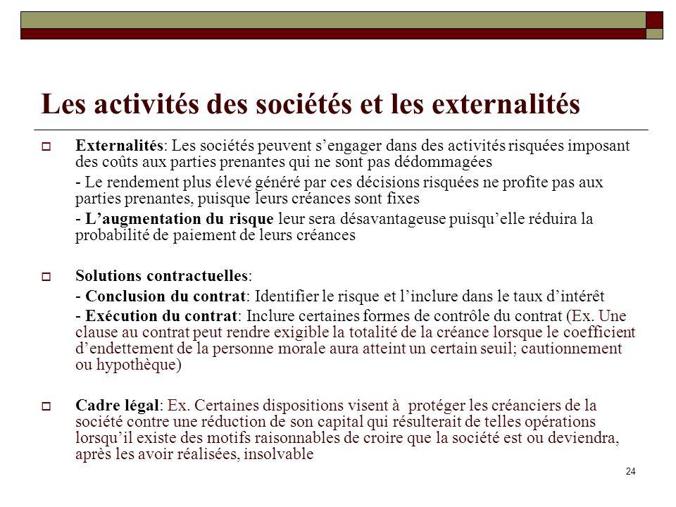Les activités des sociétés et les externalités Externalités: Les sociétés peuvent sengager dans des activités risquées imposant des coûts aux parties