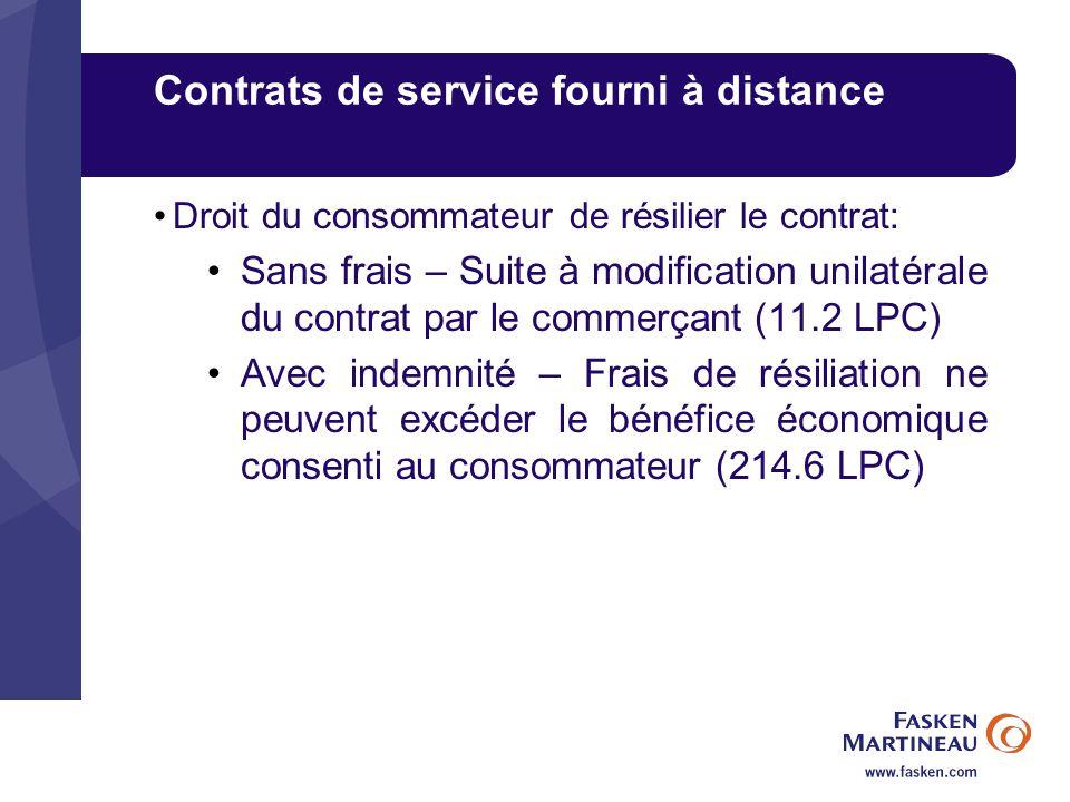 Contrats de service fourni à distance Droit du consommateur de résilier le contrat: Sans frais – Suite à modification unilatérale du contrat par le co