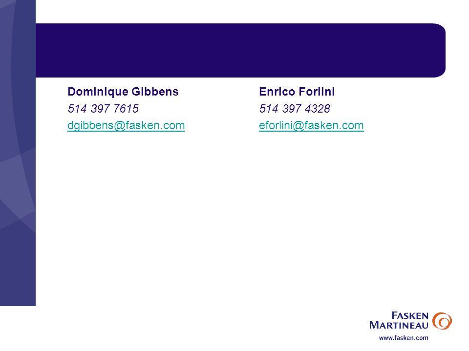 Dominique Gibbens 514 397 7615 dgibbens@fasken.com Enrico Forlini 514 397 4328 eforlini@fasken.com