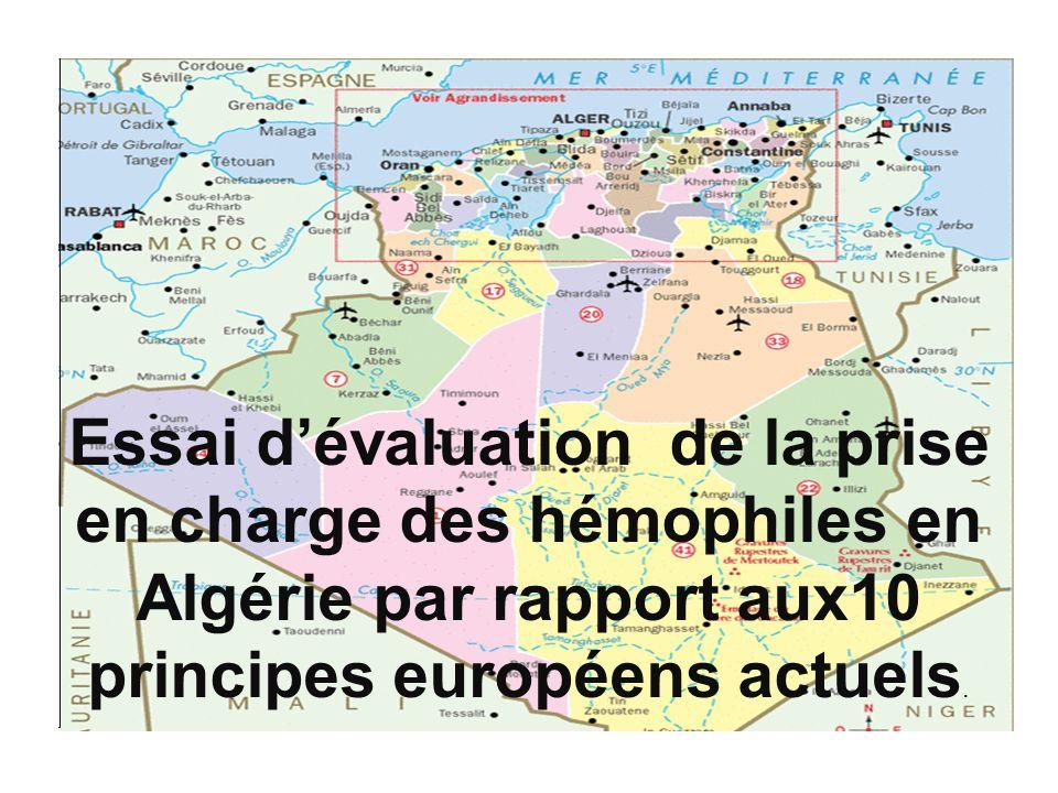 Essai dévaluation de la prise en charge des hémophiles en Algérie par rapport aux10 principes européens actuels.