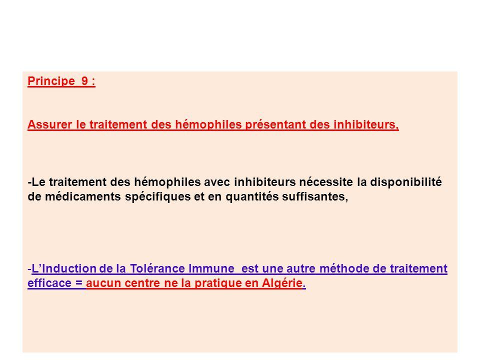 Principe 9 : Assurer le traitement des hémophiles présentant des inhibiteurs, -Le traitement des hémophiles avec inhibiteurs nécessite la disponibilit