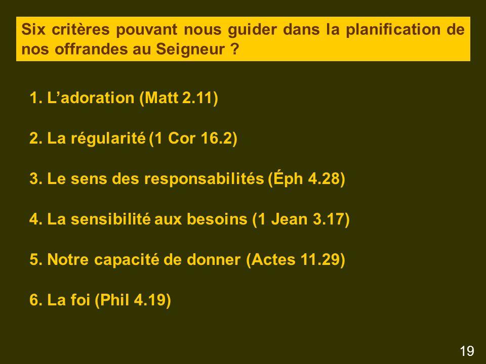 1. Ladoration (Matt 2.11) 2. La régularité (1 Cor 16.2) 3.
