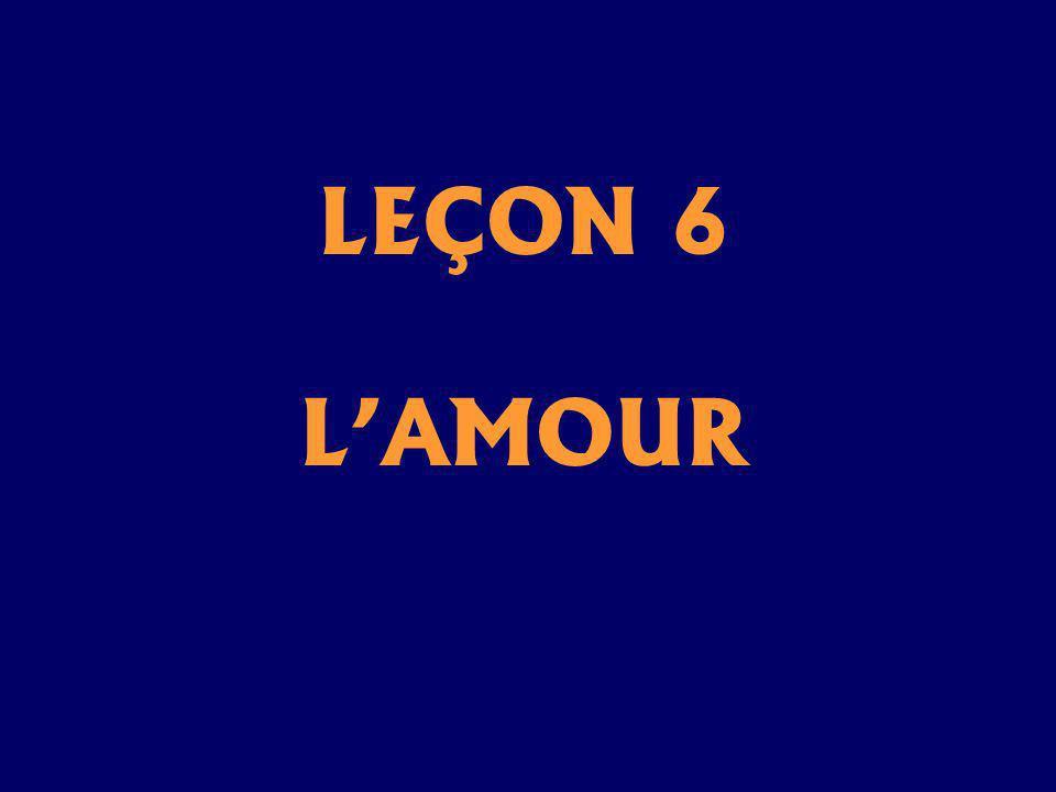 LEÇON 6 LAMOUR