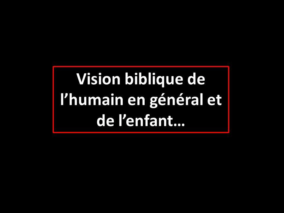 Vision biblique de lhumain en général et de lenfant…