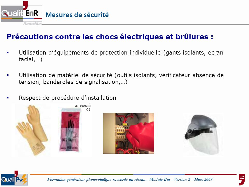 Formation générateur photovoltaïque raccordé au réseau – Module Bat – Version 2 – Mars 2009 Mesures de sécurité Précautions contre les chocs électriqu