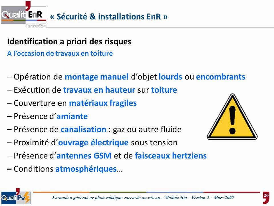 Formation générateur photovoltaïque raccordé au réseau – Module Bat – Version 2 – Mars 2009 « Sécurité & installations EnR » Identification a priori d