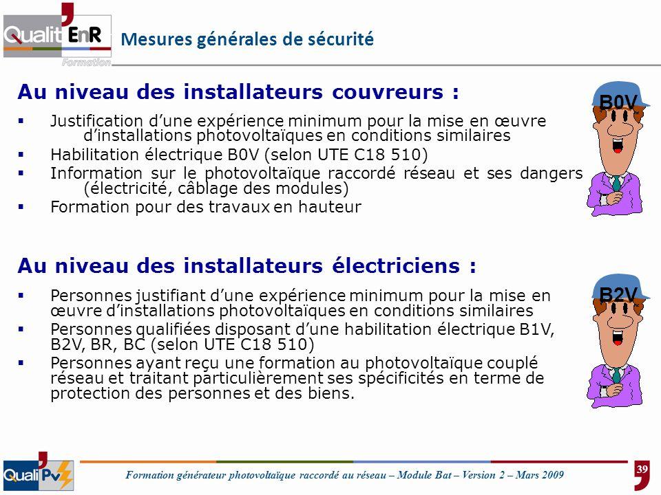 Formation générateur photovoltaïque raccordé au réseau – Module Bat – Version 2 – Mars 2009 Mesures générales de sécurité Au niveau des installateurs