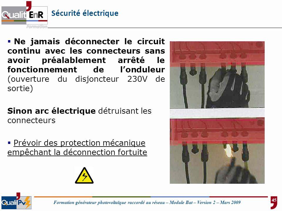 Formation générateur photovoltaïque raccordé au réseau – Module Bat – Version 2 – Mars 2009 Sécurité électrique Ne jamais déconnecter le circuit conti